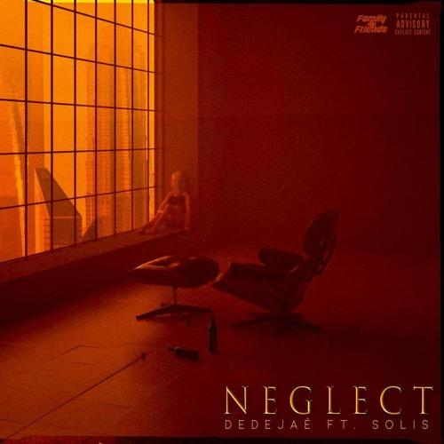 Dedejaé (feat. SOLIS) - NEGLECT