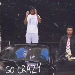 GO CRAZY Ft. Juice1K (Prod. by Jody)