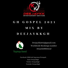 GH GOSPEL PRAISES 2021 MIX BY DEEJAYKKGH SPONSORED BY TAPTAP SEND