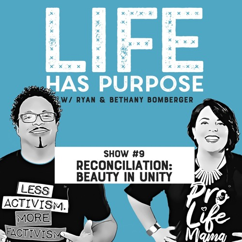 SHOW #9: Reconciliation: Beauty In Unity