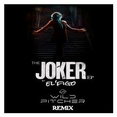 EL FIGO  - Joker (WILDPITCHER remix)