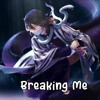 Nightcore - Breaking Me (Dj Dark & Mentol Remix)(Topic, A7S)