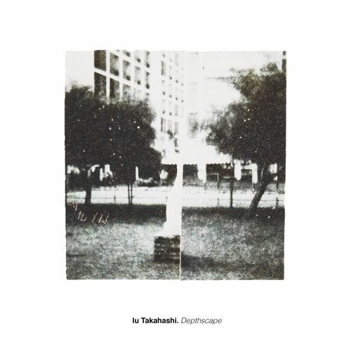 Iu Takahashi - Depthscape - Foggy