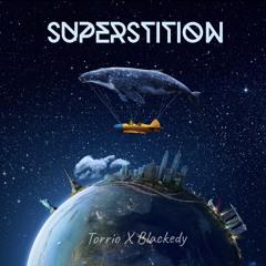 Superstition Ft Blackedy
