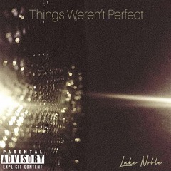 Things Weren't Perfect