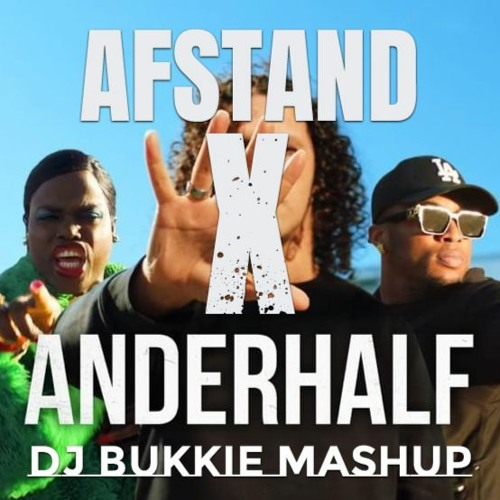 Afstand x Anderhalf (DJ Bukkie Mashup)