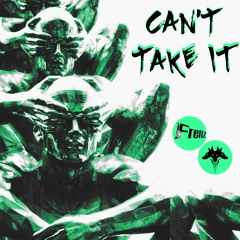 Can't Take It (ft. Jay Splitz)