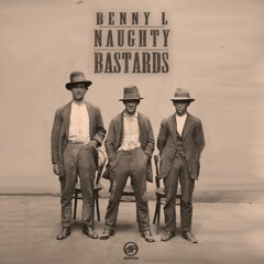 BENNY L - NAUGHTY BASTARDS