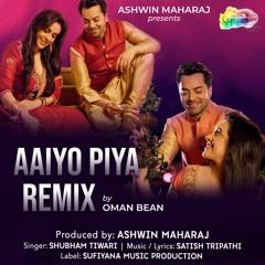 Aaiyo Piya Remix - Oman Bean
