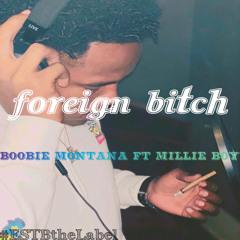 Foreign Bitch (feat. Millie boy)