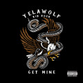 Yelawolf Get Mine (Ft. Kid Rock) Artwork