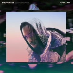 Jahvillani - Pro-Gress