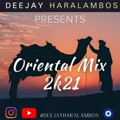 Deejay Haralambos | Oriental DeepHouse Mix 2k21| Greek, Arabic, Anatolian House Music