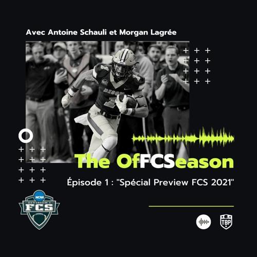The OfFCSeason Podcast – Épisode 1 : Preview de la saison FCS 2021 !