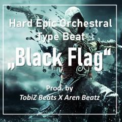 ►BLACK FLAG◄ HARD EPIC ORCHESTRAL TYPE BEAT┃STRING INSTRUMENTAL 21┃Prod. by TobiZ X ArenBeatz [FREE]
