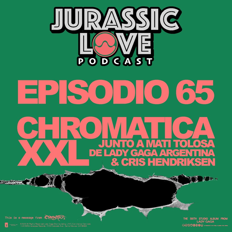 #65 - CHROMATICA XXL