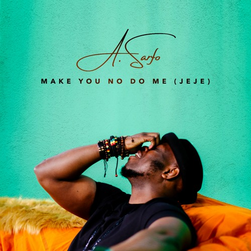 Make You No Do Me (Jeje)