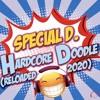 Download Special D. - Hardcore Doodle (Reloaded 2020 Radio Edit) (Snippet) Mp3