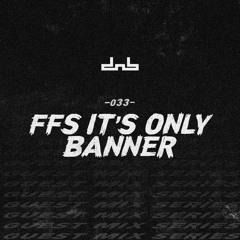 DNB Allstars Mix 033 w/ Ffs It's Only Banner