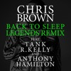 Back To Sleep (Legends Remix) [feat. Tank, R. Kelly & Anthony Hamilton]