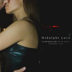 SLOWMOSCOW by MAYA - Midnight Love (Episode #022) |1 hour sensual midnight mix 118bpm