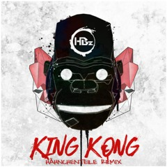 HBz - King Kong (Hähnchenteile Extended Remix)