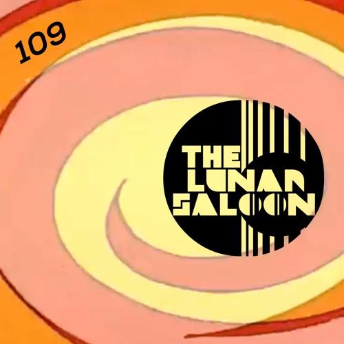 The Lunar Saloon - KLBP - Episode 109