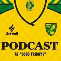 """Good Friday?"" ACN Pod 72"
