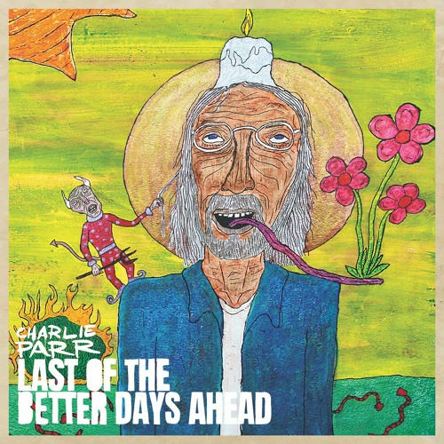 Charlie Parr - Last of the Better Days Ahead [sampler]