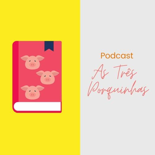 """""""As Três Porquinhas"""" - Podcast Infantil"""