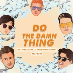 Do The Damn Thing (feat. Chord Overstreet & LEVI)