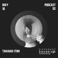 DifferentSound invites Takaaki Itoh / Podcast #052