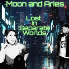 LOST IN SEPARATE WORLDS
