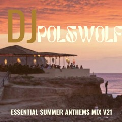 Essential Summer Anthems V21 Mix by Pol&Wolf