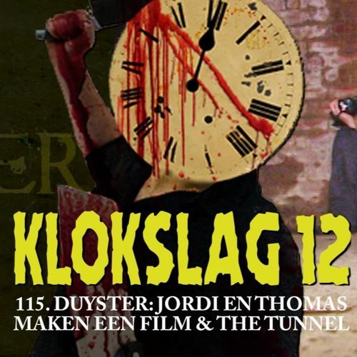 115. Duyster a.k.a. Jordi en Thomas gaan een film maken & mini-review van The Tunnel (2011)