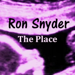 Ron Snyder - THE PLACE (New Song)