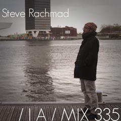 IA MIX 335 Steve Rachmad