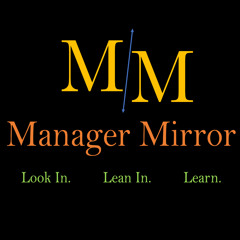 ManagerMirror S3E10: Management as a Skill with Dave Heisey
