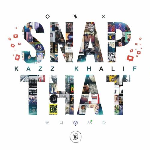 Kazz Khalif - SNAP THAT (prod. by Scott Whitman).mp3
