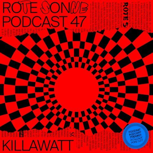Rote Sonne Podcast 47 | Killawatt