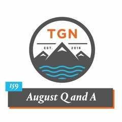The Grey NATO - 159 - August Q And A