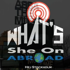 Hej Stockholm - What's She On Abroad?