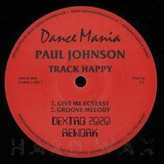 Paul Johnson - Give Me Ecstasy_Dj Dextro 2020 Rework