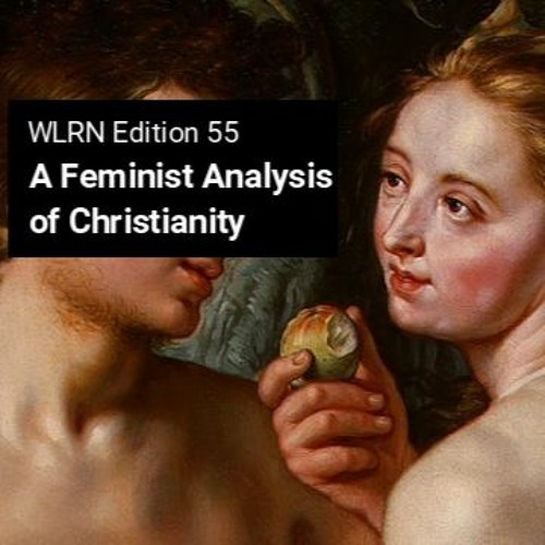 Edition 55: A Feminist Analysis of Christianity