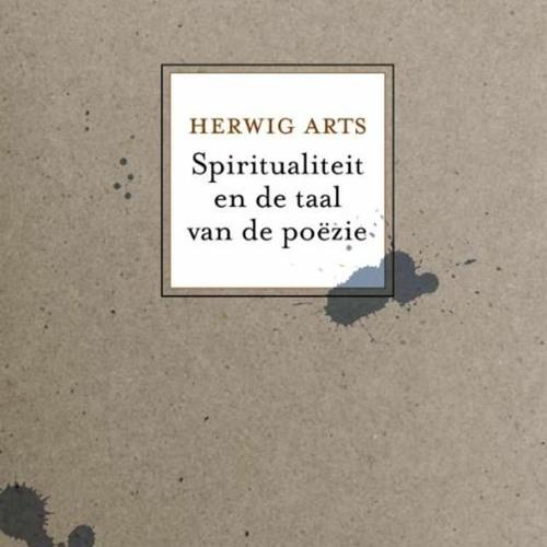 Herwig Arts Spiritualiteit en de taal van poëzie