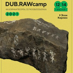 DUB.RAW Camp 2021 Playlist