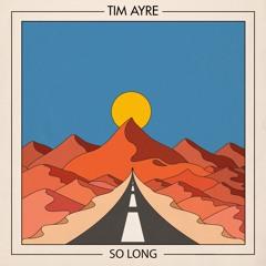 Tim Ayre - So Long
