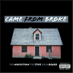 Came From Broke - NoFiction Ft. Tre5ive & Brio Braze | Prod. By OniiMadeThis