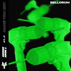Bellorum - HARD DRILL Pt. 2 (Make You Cry)