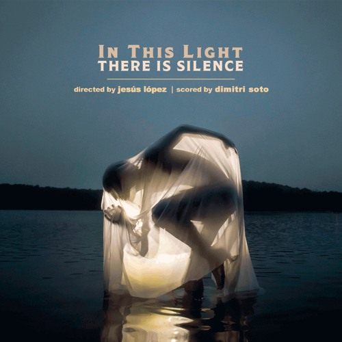 In This Light   There Is Silence -  Soundtrack